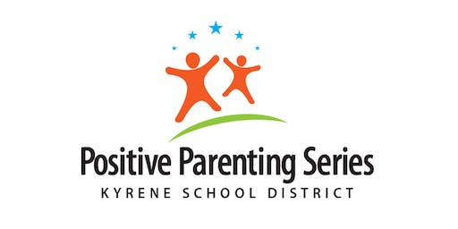 Kyrene Positive Parenting Series - Curriculum and Assessment Series