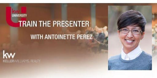 Train the Presenter with Antoinette Perez