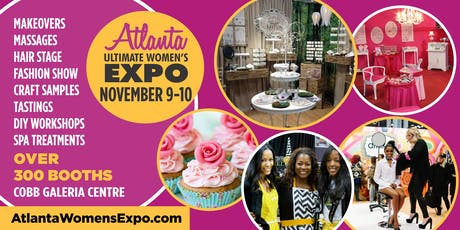 Atlanta Ultimate Women's Expo, Beauty + Fashion + Pop Up Shops! November 9-10, 2019 tickets