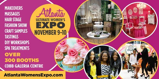 Atlanta Ultimate Women's Expo, Beauty + Fashion + Pop Up Shops! November 9-10, 2019