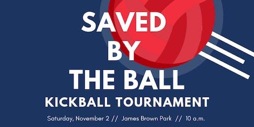 Saved by the Ball Kickball Tournament