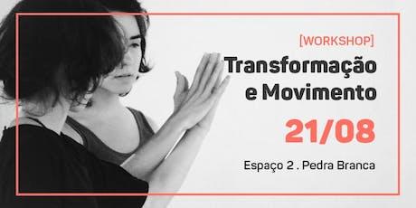 [Workshop] Transformação e Movimento ingressos