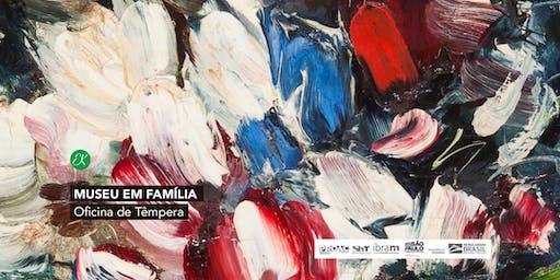 Museu em Família | Oficina de Têmpera