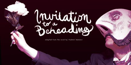 Invitation to a Beheading tickets