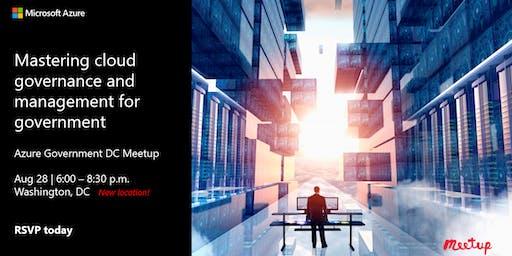 Azure Gov DC Meetup: Mastering cloud governance and management for gov