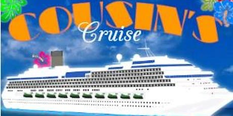 Cousin's Cruise 2020 tickets