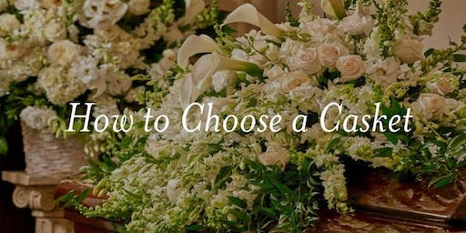 Free Lunch & Learn - How to Choose a Casket