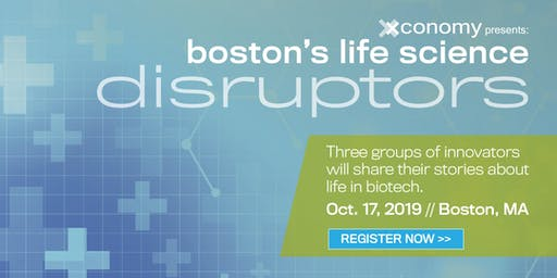 Xconomy Presents: Boston's Life Science Disruptors