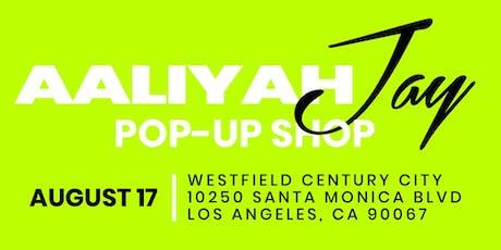 AALIYAH JAY POP-UP SHOP tickets