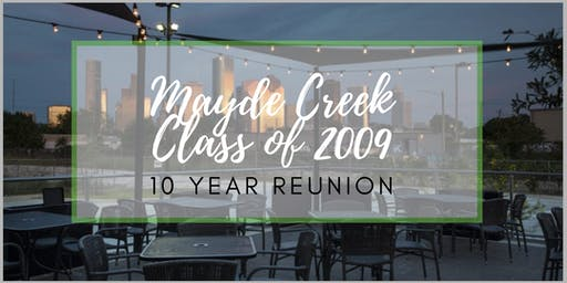 Mayde Creek Class of 2009 -10 Year Reunion