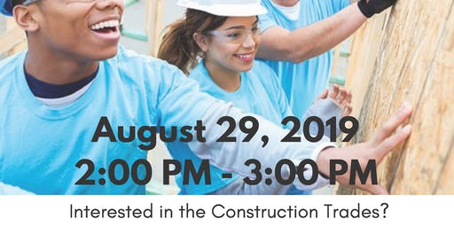 Interested in the Construction Trades?
