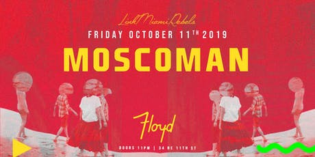 Moscoman by Link Miami Rebels tickets