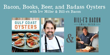 Bacon, Books, Beer, and Badass Oysters with Irv Miller & Bill-e's Bacon tickets
