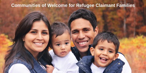 """""""Communities of Welcome for Refugee Claimants"""" - Information Sessions"""