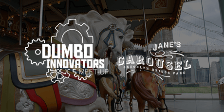 DUMBO Innovators Meet-Up: Jane's Carousel tickets
