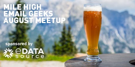 Mile High Email Geeks - August Meetup Sponsored by eDataSource tickets