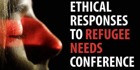 Ethical Responses to Refugee Needs Conference tickets