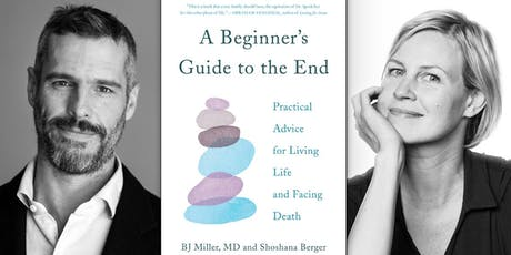 How to Live Life and Face Death with BJ Miller & Shoshana Berger tickets
