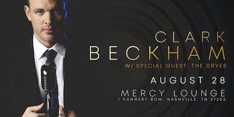 Clark Beckham w/ The Dryes tickets