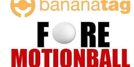 Bananatag FORE Motionball Charity Golf Tournament tickets