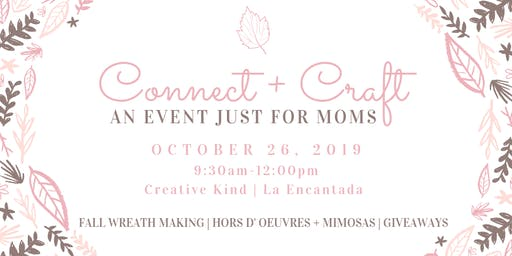 Connect + Craft: An Event for Moms