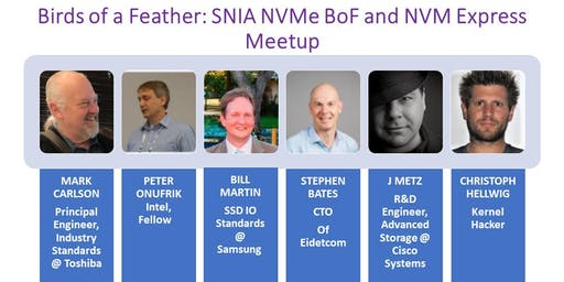 Birds of a Feather: SNIA NVMe BoF and NVM Express  Meetup