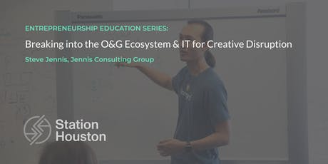 Breaking into the O&G Ecosystem  & IT for Creative Disruption: A Case Study tickets