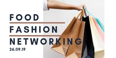 Fashion, Food and Networking