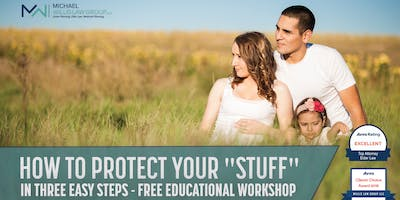 """Free Workshop: How to Protect Your """"Stuff"""" in 3 Easy Steps!"""