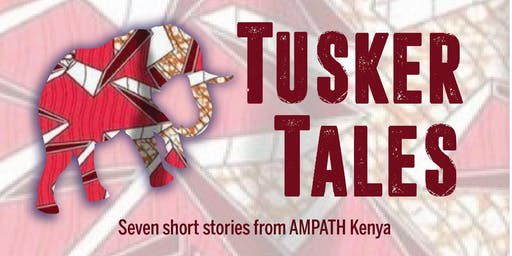 Tusker Tales: Stories of AMPATH Kenya