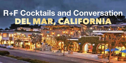 R+F Cocktails and Conversation Del Mar