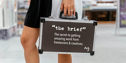 The Brief: the secret to getting amazing work from freelancers & creatives