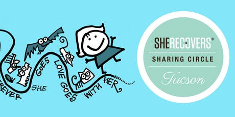 SHE RECOVERS Sharing Circle Tucson: Developing a Positive Mindset tickets