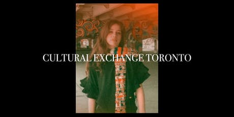 Cultural Exchange Toronto tickets