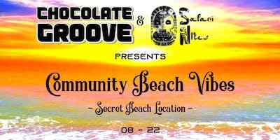 Chocolate Groove ~ Community Beach Vibes (Secret Beach)