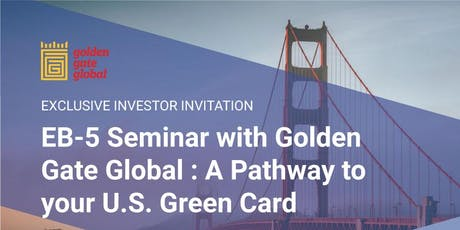 EB-5 Seminar with Golden Gate Global: A Pathway to Your U.S. Green Card tickets