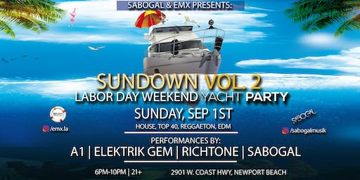 Sabogal & EMX Labor Day Yacht Party (Newport Beach)