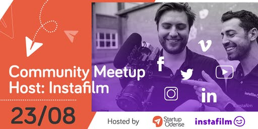 Startup Odense Community Meetup: Host: Instafilm