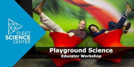 Playground Science (TK-5 Educator Workshop) tickets