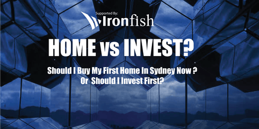 Should I buy my first home in Sydney now or invest first?
