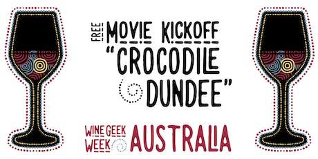Wine Geek Week: Australia - Movie kickoff night, Crocodile Dundee tickets