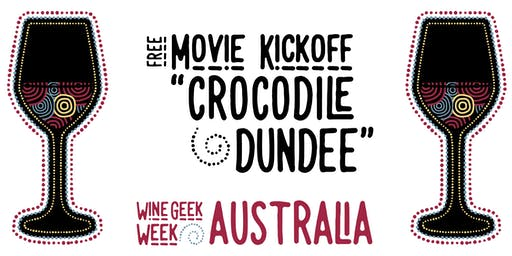 Wine Geek Week: Australia - Movie kickoff night, Crocodile Dundee