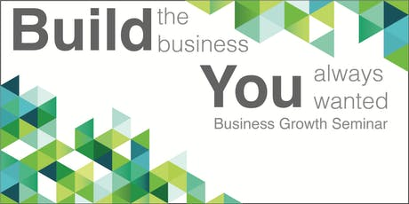 Build The Business You Always Wanted tickets
