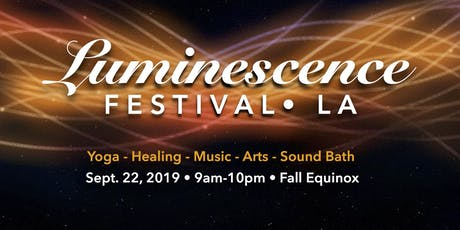 Luminescence Festival: Yoga, Healing, Music, Arts, Sound Bath tickets