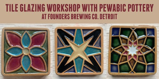 SOLD OUT Founders Detroit: Tile Glazing Workshop with Pewabic Pottery