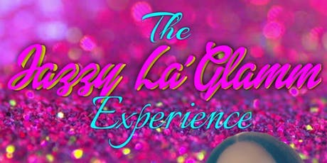 The Jazzy La'Glamm Experience tickets