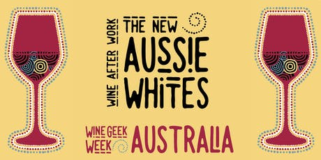 Wine Geek Week: Wine After Work - The new white wines of Australia tickets
