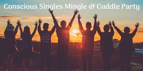 Conscious Singles Mingle & Cuddle Party tickets