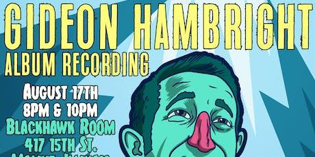 Gideon Hambright Album Recording (8pm Show) tickets