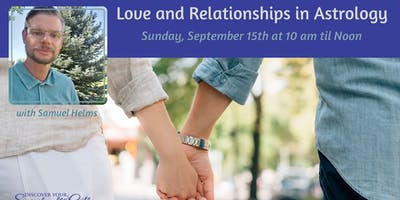 Love and Relationships in Astrology with Samuel Helms